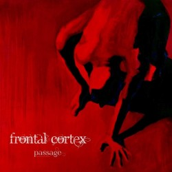 Frontal Cortex - Passage CD